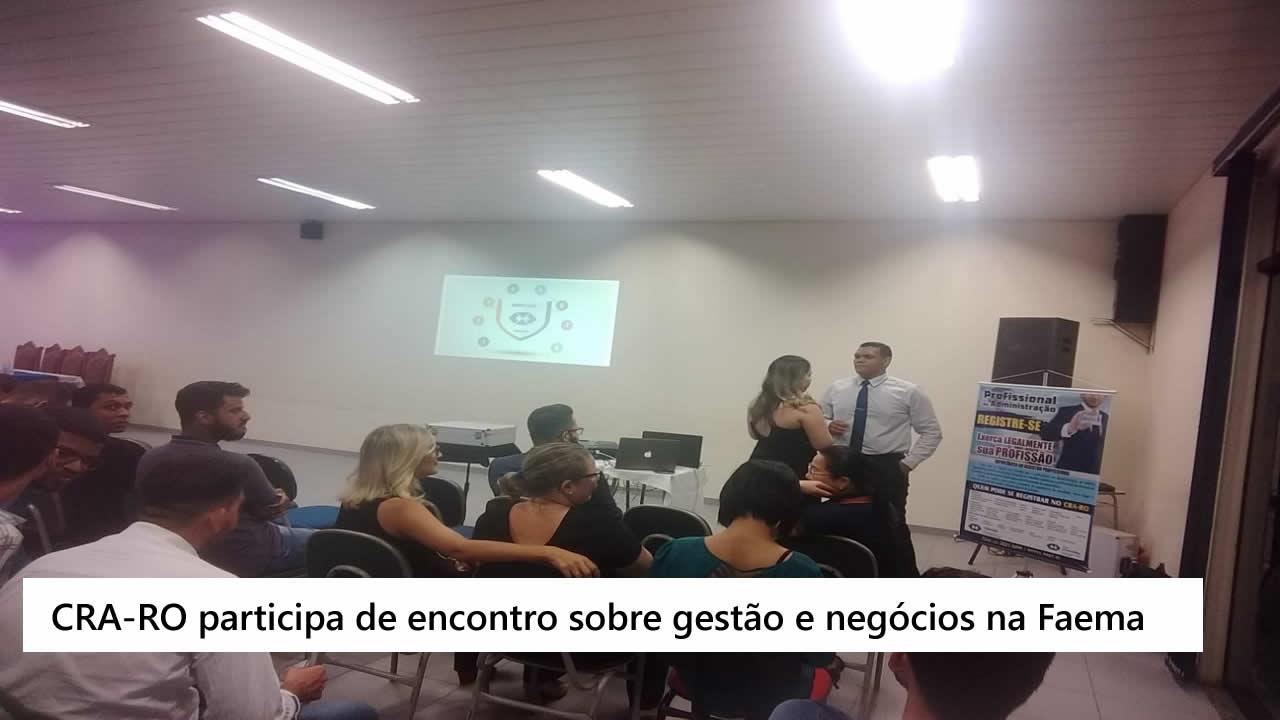 CRA-RO participa de encontro sobre gestão e negócios na Faema