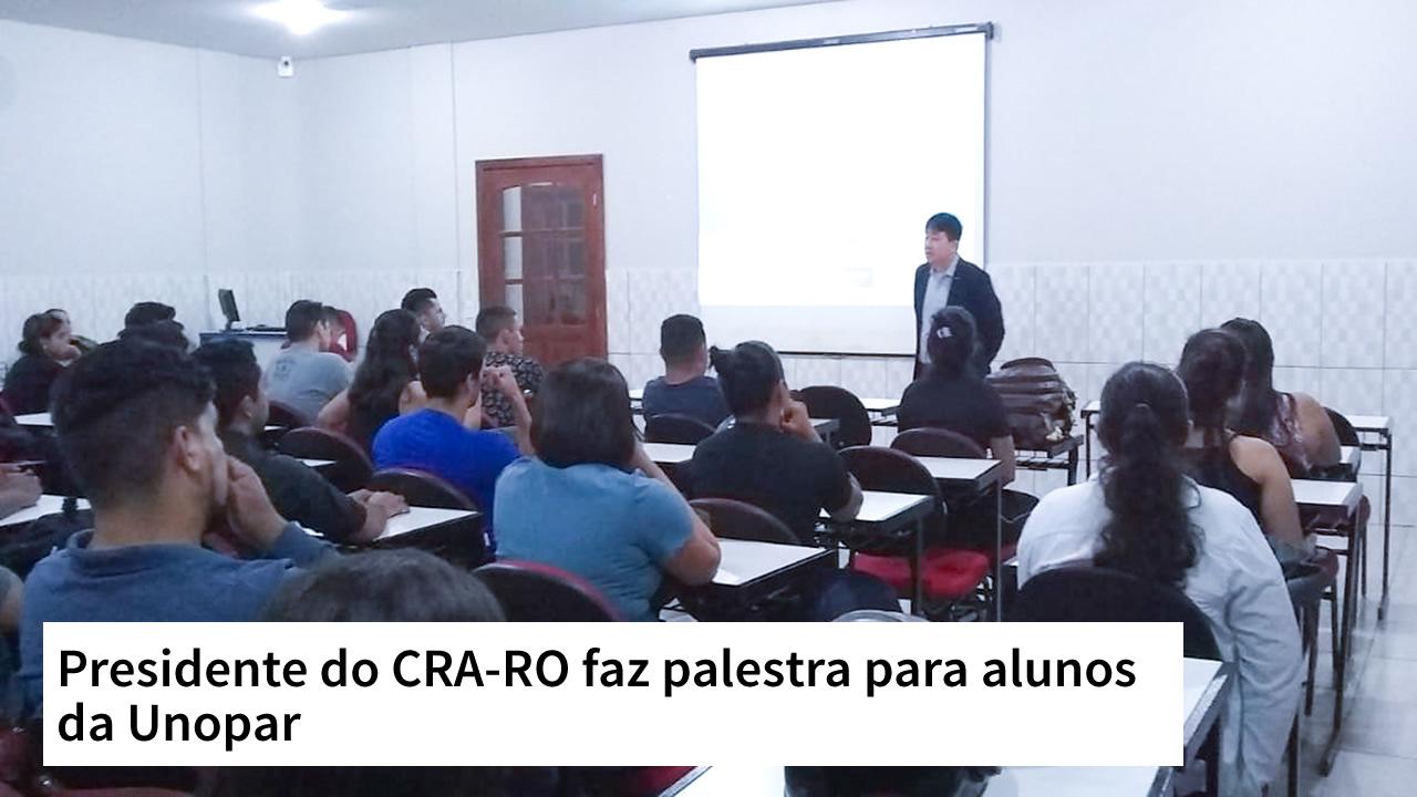 Presidente do CRA-RO faz palestra para alunos da Unopar