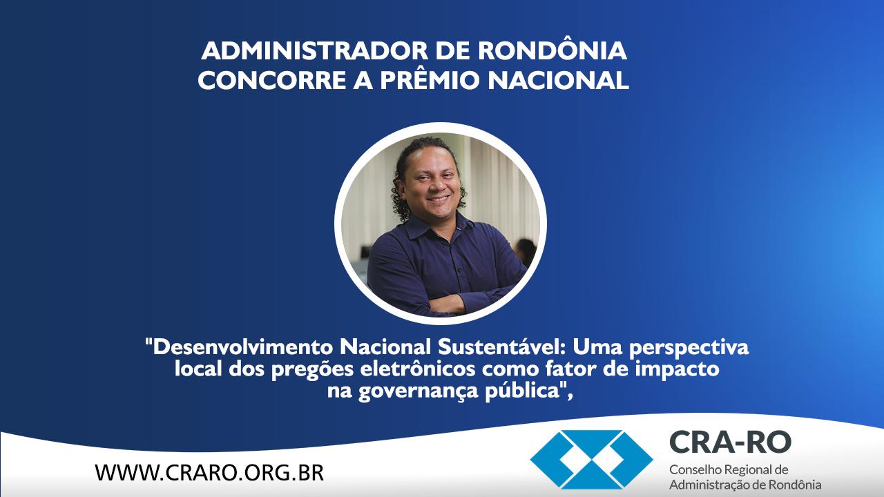 Administrador de Rondônia concorre a Prêmio Nacional