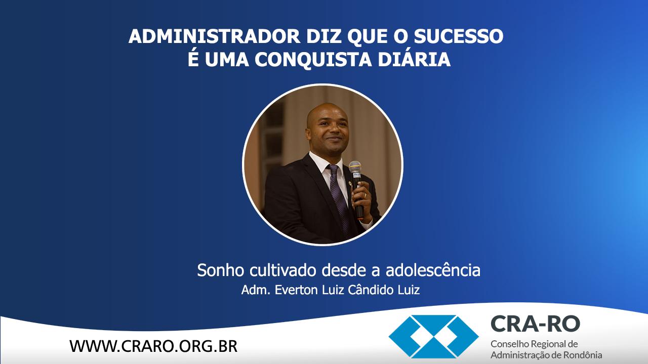 Administrador diz que o sucesso é uma conquista diária