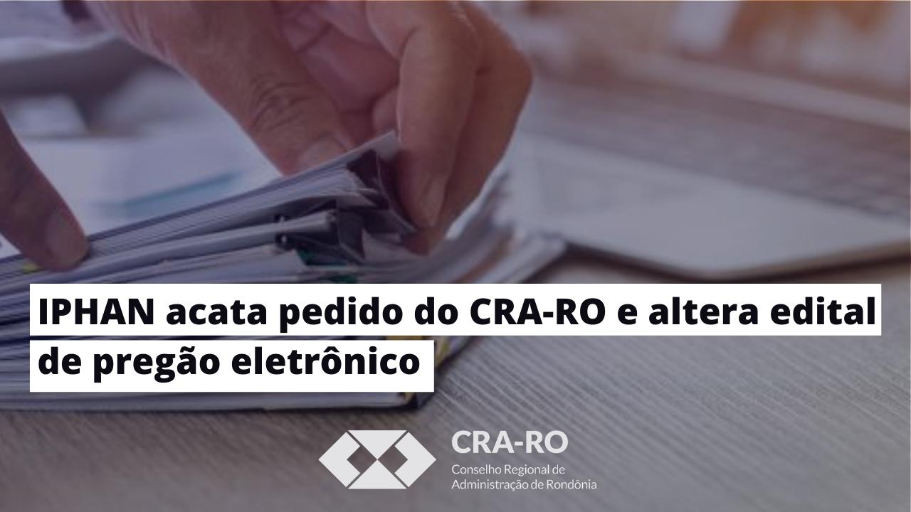 IPHAN acata pedido do CRA-RO e altera edital de pregão eletrônico