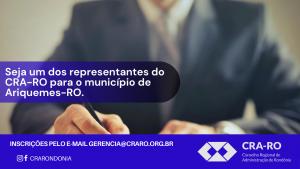 Seja um dos representantes do CRA-RO para o município de Ariquemes-RO