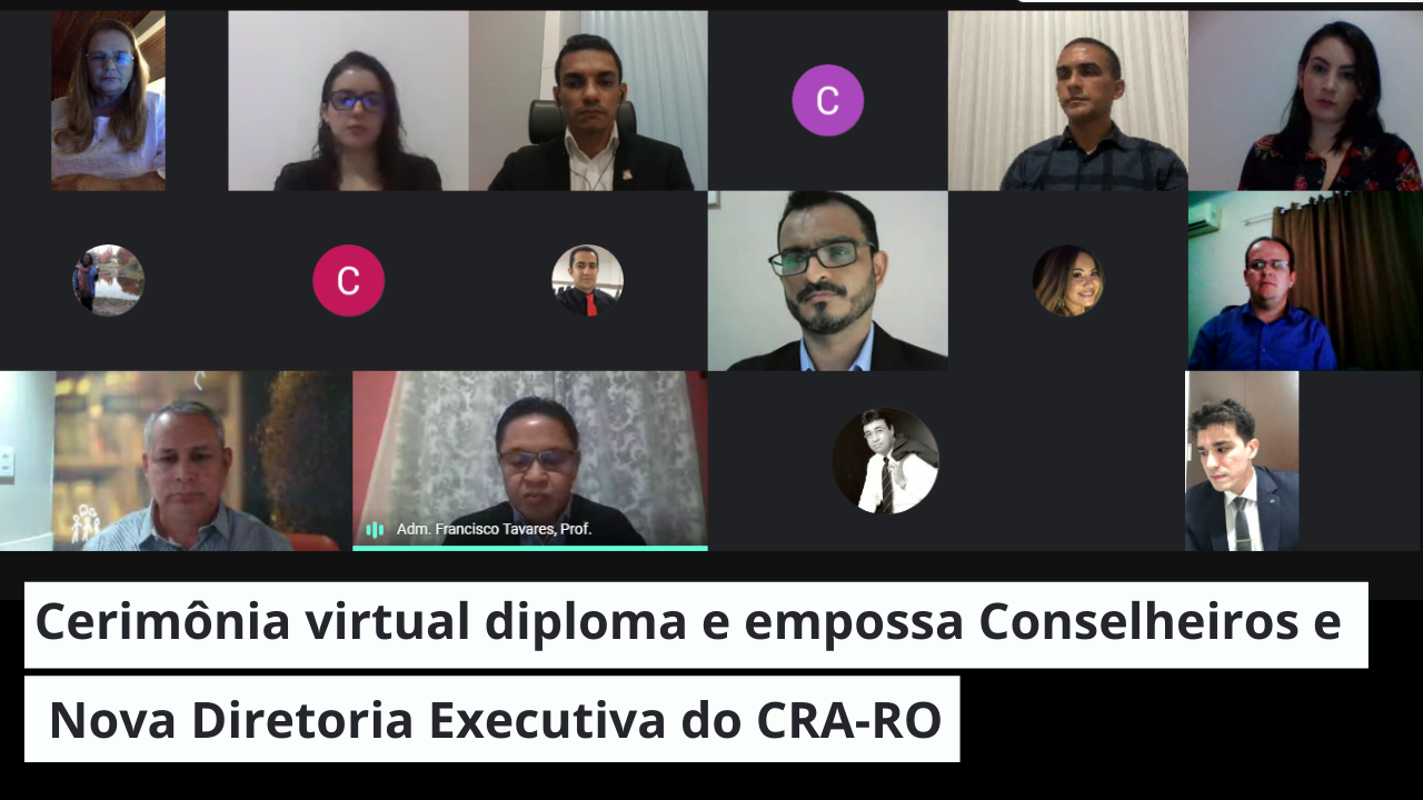 Cerimônia virtual diploma e empossa Conselheiros e Nova Diretoria Executiva do CRA-RO