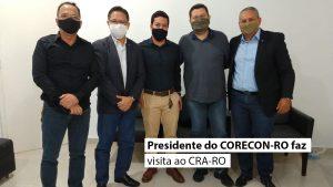 Presidente do CORECON-RO faz visita ao CRA-RO