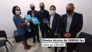Diretor técnico do SEBRAE faz visita ao CRA-RO