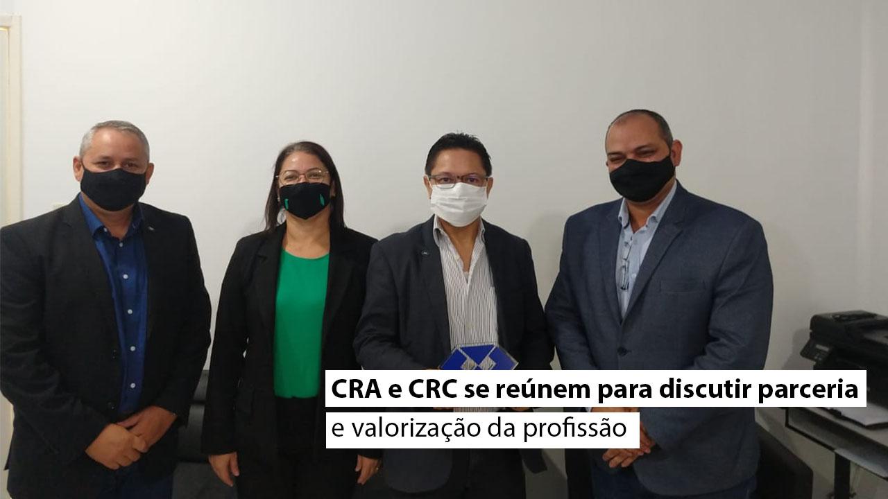 CRA e CRC se reúnem para discutir parceria e valorização da profissão