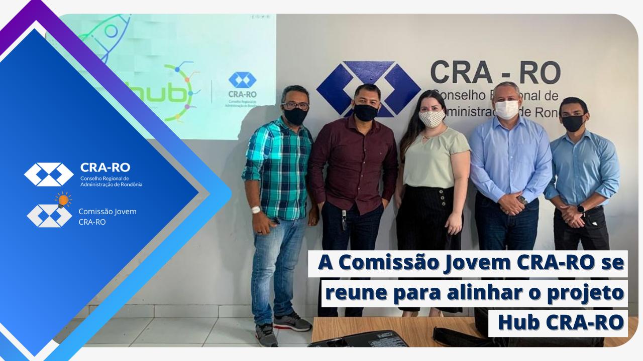 A Comissão Jovem CRA-RO se reune para alinhar o projeto Hub CRA-RO
