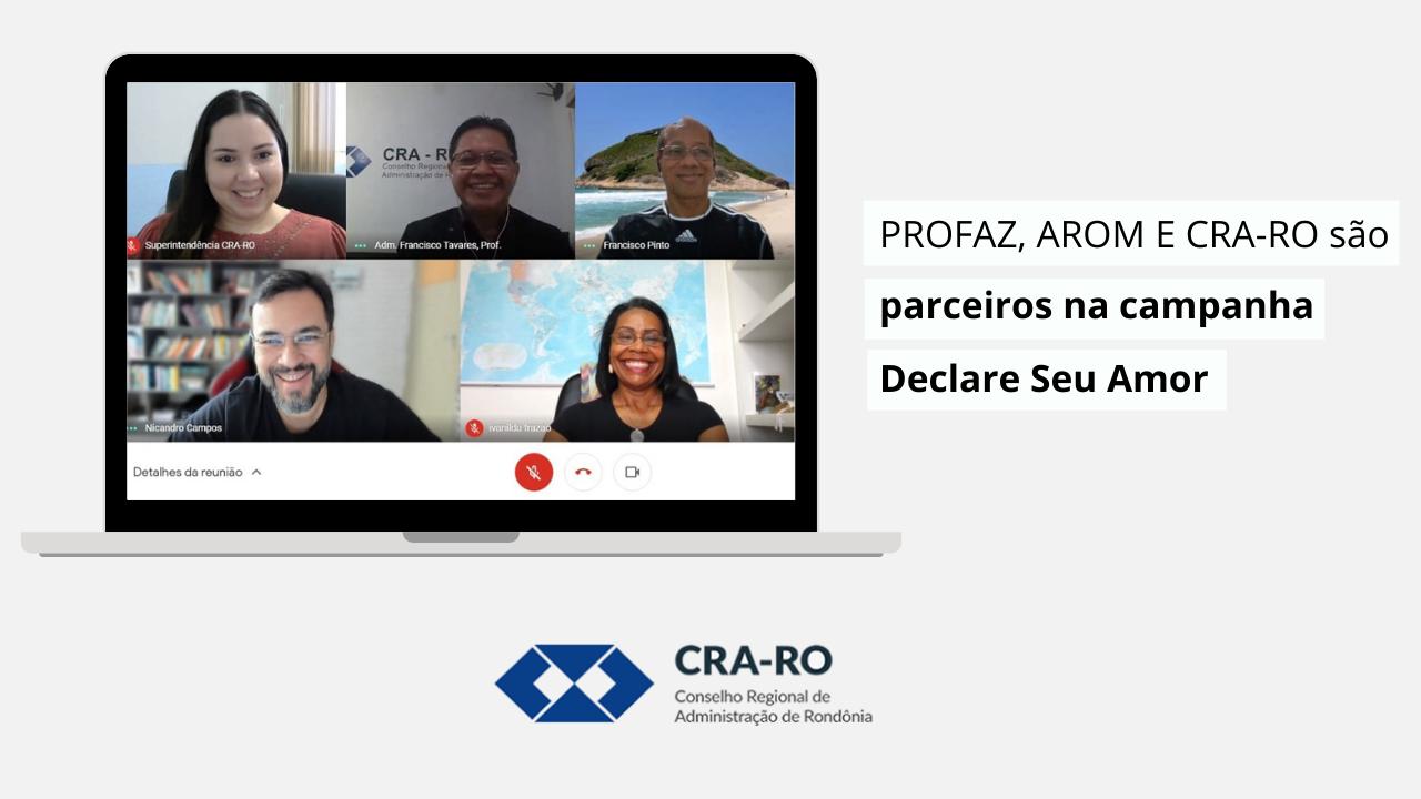 PROFAZ, AROM E CRA-RO são parceiros na campanha Declare Seu Amor