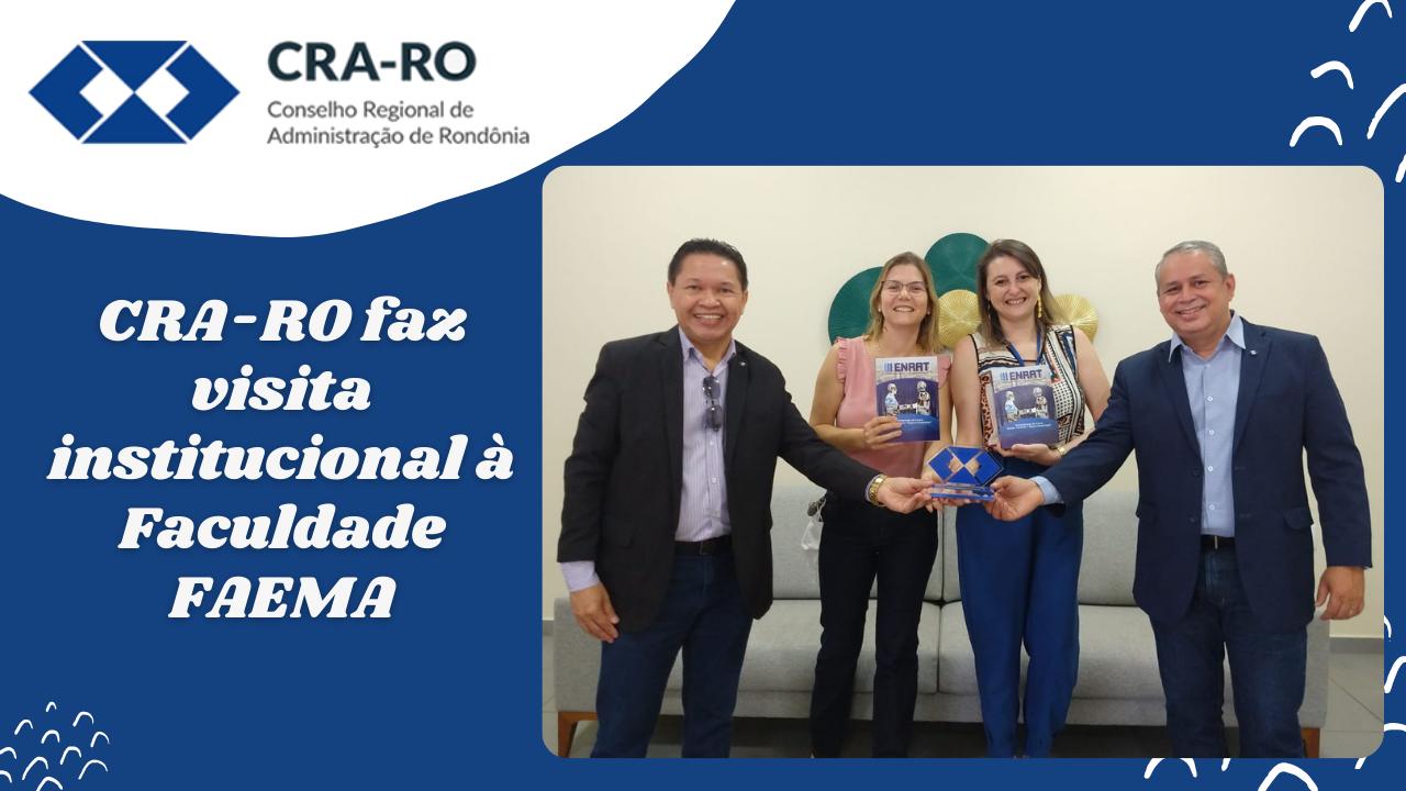 CRA-RO faz visita institucional à Faculdade FAEMA